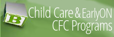 Child Care and EarlyON CFC Programs